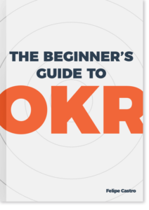 The Beginner's Guide to OKR