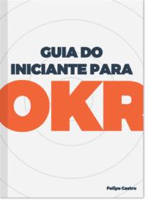 Ebook OKR: Guia do Iniciante para OKR