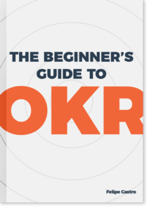 OKR Tools: The Beginner's Guide to OKR